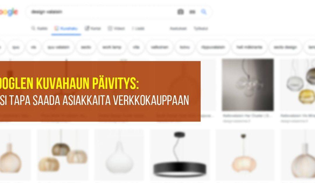 Googlen kuvahaun päivitys: uusi tapa saada asiakkaita verkkokauppaan
